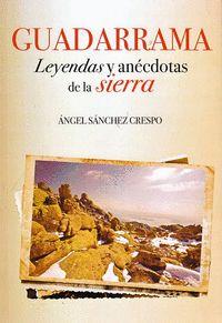 GUADARRAMA. LEYENDAS Y ANECDOTAS DE LA SIERRA