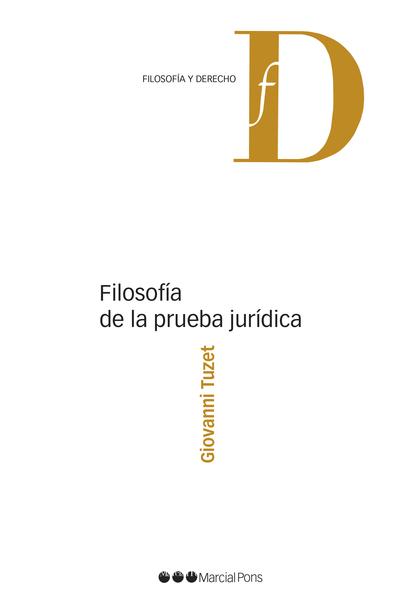 FILOSOFÍA DE LA PRUEBA JURÍDICA.