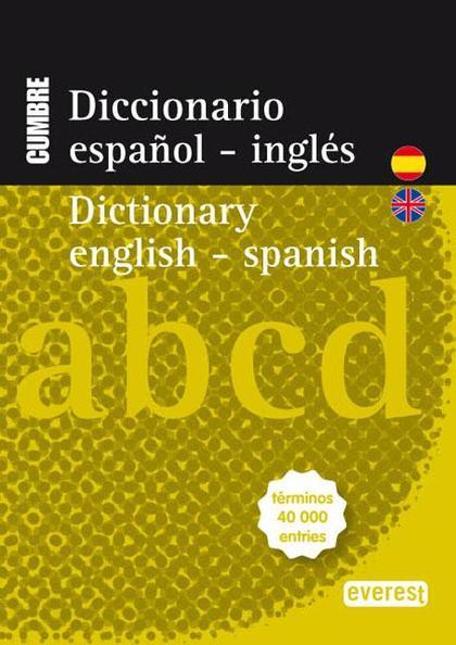 DICCIONARIO CUMBRE ESPAÑOL-INGLÉS = ENGLISH-SPANISH DICTIONARY