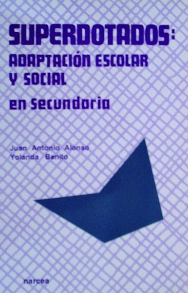SUPERDOTADOS ADAPTACION ESCOLAR Y SOCIAL EN SECUNDARIA