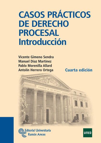 CASOS PRÁCTICOS DE DERECHO PROCESAL : INTRODUCCIÓN