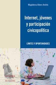 JÓVENES, INTERNET Y PARTICIPACIÓN CÍVICO-POLÍTÍCA : LÍMITES Y OPORTUNIDADES