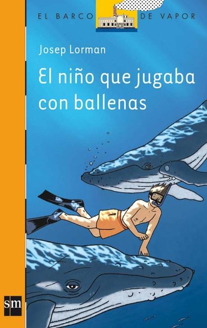 EL NIÑO QUE JUGABA CON BALLENAS