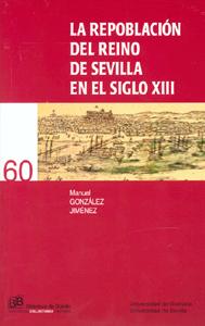 LA REPOBLACIÓN DEL REINO DE SEVILLA EN EL SIGLO XIII