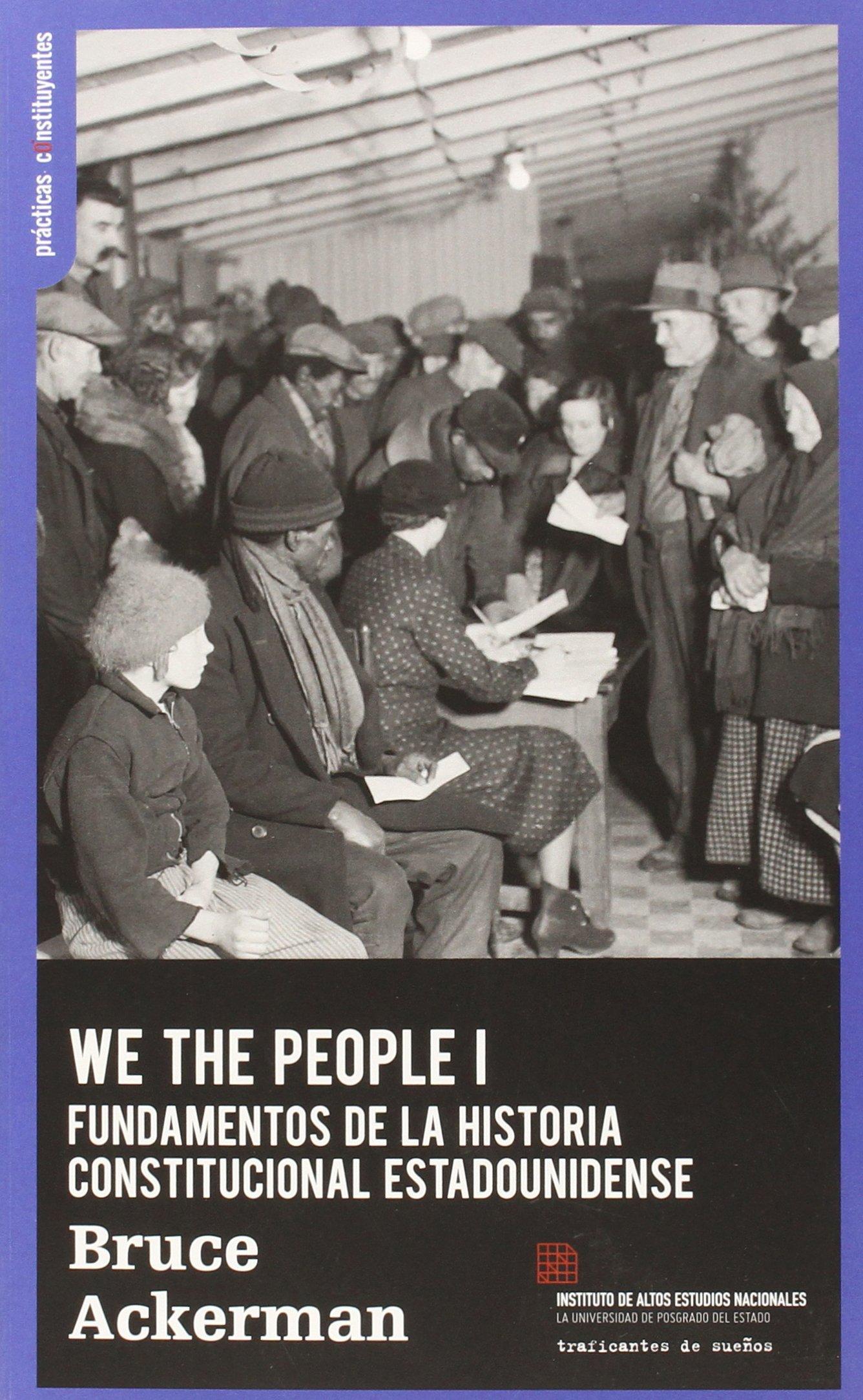 WE THE PEOPLE I. FUNDAMENTOS DE LA HISTORIA CONSTITUCIONAL ESTADOUNIDENSE