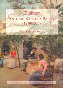 EL PINTOR ANTONIO SÁNCHEZ PALMA (1870-1925)
