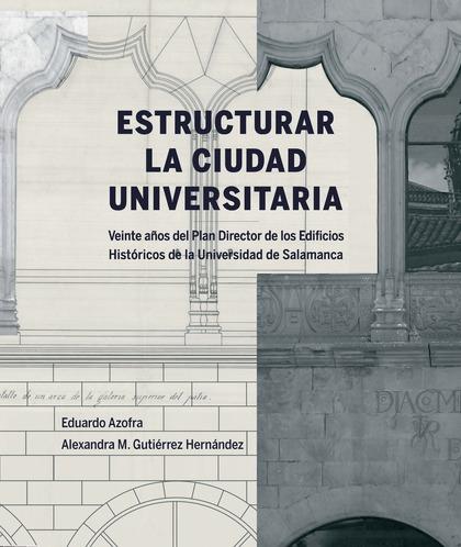 ESTRUCTURAR LA CIUDAD UNIVERSITARIA                                             VEINTE AÑOS DEL