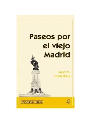 PASEOS POR EL VIEJO MADRID