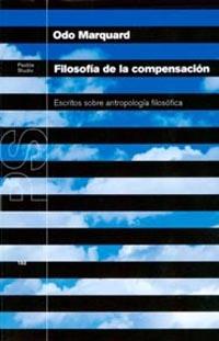 FILOSOFÍA DE LA COMPENSACIÓN: ESCRITOS SOBRE ANTROPOLOGÍA FILOSÓFICA
