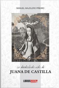 LA DESDICHADA VIDA DE JUANA DE CASTILLA