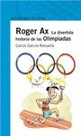 Roger Ax. La divertida historia de las Olimpiadas
