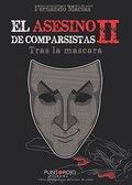 EL ASESINO DE COMPARSISTAS II: TRAS LA MASCARA.