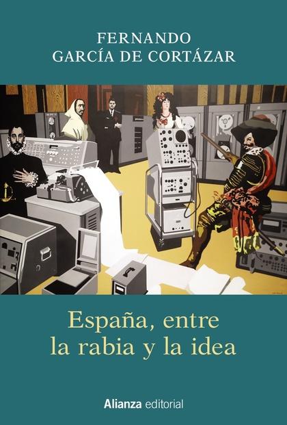 ESPAÑA, ENTRE LA RABIA Y LA IDEA.