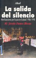 LA SALIDA DEL SILENCIO : MOVILIZACIONES POR LA PAZ EN EUSKADI, 1986-1998