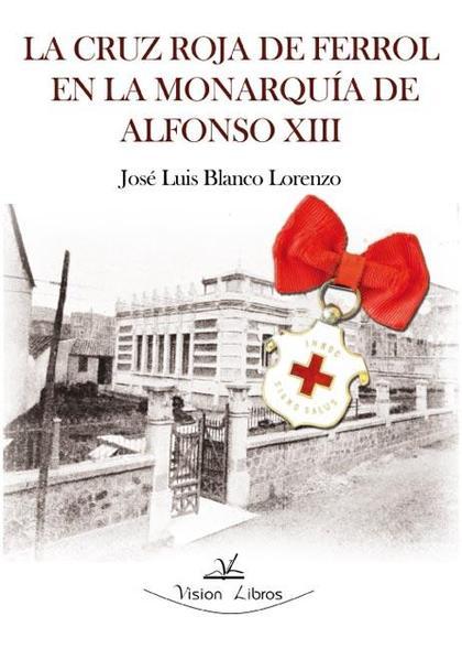 LA CRUZ ROJA DE FERROL EN LA MONARQUÍA DE ALFONSO XIII