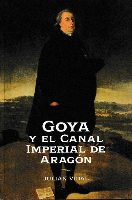 GOYA Y EL CANAL IMPERIAL DE ARAGÓN