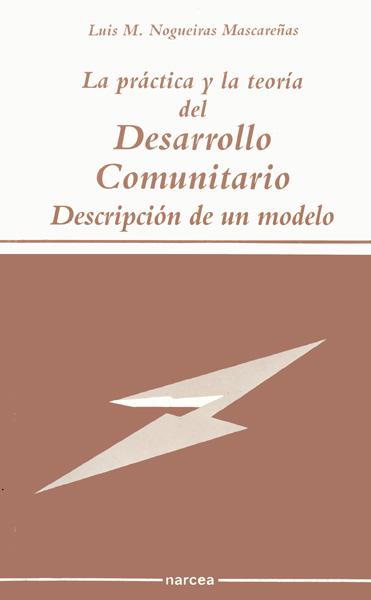 LA PRACTICA Y LA TEORIA DEL DESARROLLO COMUNITARIO DESCRIPCION MODELO