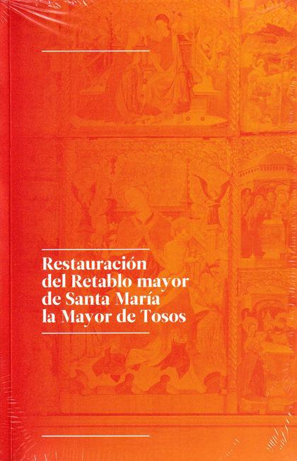 RESTAURACIÓN DEL RETABLO MAYOR DE SANTA MARÍA LA MAYOR DE TOSOS.