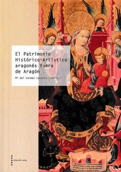 PATRIMONIO HISTÓRICO-ARTÍSTICO ARAGONÉS FUERA DE ARAGÓN.