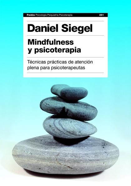 MINDFULNESS Y PSICOTERAPIA : TÉCNICAS PRÁCTICAS DE ATENCIÓN PLENA PARA PSICOTERAPEUTAS