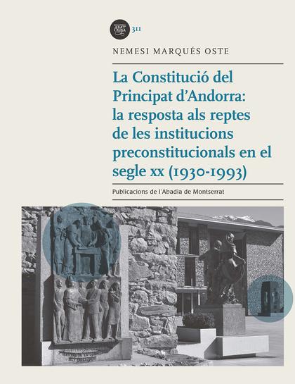 LA CONSTITUCIO DEL PRINCIPAT D´ANDORRA: LA RESPOSTA ALS REPTES DE LES INSTITUCIO