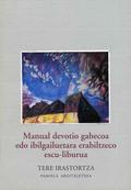 MANUAL DEVOTIO GABECOA EDO IBILGAILUETARA ERABILTZECO ESCU-LIBURUA