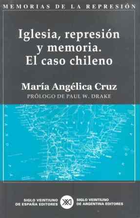 IGLESIA, REPRESIÓN Y MEMORIA: EL CASO CHILENO