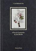 FLORA DE GUATEMALA, DE JOSÉ MOCIÑO