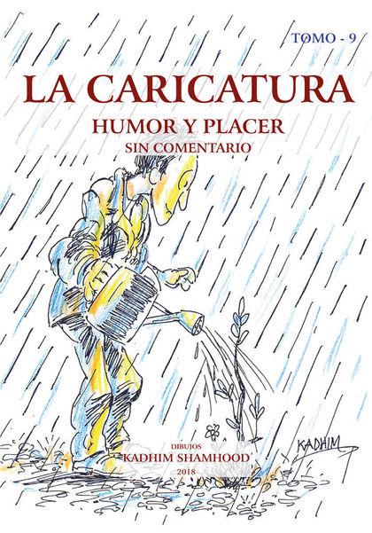 LA CARICATURA. CRITICA, EXPRESIÓN Y HUMOR. SIN COMENTARIO TOMO 9
