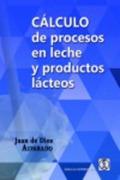 CÁLCULO DE PROCESOS EN LECHE Y PRODUCTOS LÁCTEOS.