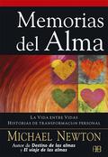MEMORIAS DEL ALMA : LA VIDA ENTRE VIDAS : HISTORIAS DE TRANSFORMACIÓN PERSONAL