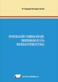 INVESTIGACIÓN Y FORMACIÓN DEL PROFESORADO EN UNA SOCIEDAD INTERCULTURAL