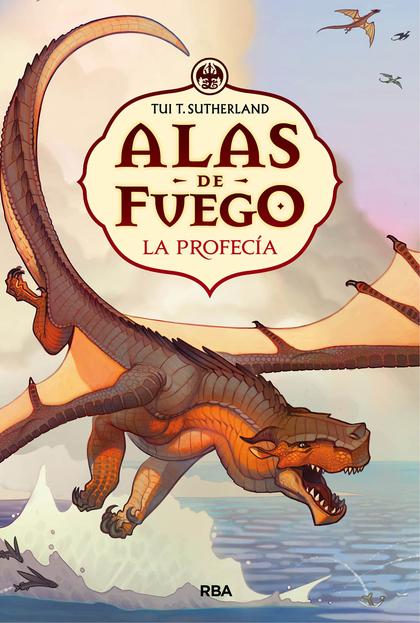 ALAS DE FUEGO 1. LA PROFECIA. EBOOK.