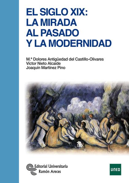 EL SIGLO XIX LA MIRADA AL PASADO Y A LA MODERNIDAD.
