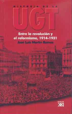 ENTRE LA REVOLUCIÓN Y EL REFORMISMO, 1914-1931