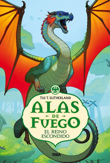 ALAS DE FUEGO 3. EL REINO ESCONDI. EBOOK.