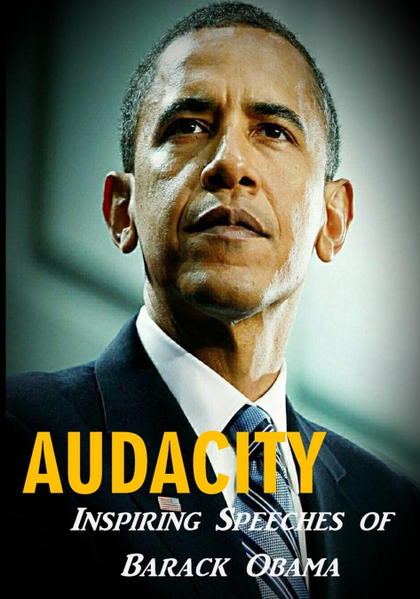 AUDACITY. INSPIRING SPEECHES OF BARACK OBAMA