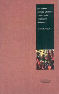 VERDADERAS NOMADAS Y GENERAL INTELLECT PODER CONSTITUYENTE COMUNISMO