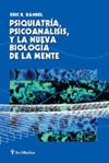 PSIQUIATRÍA, PSICOANÁLISIS Y LA NUEVA BIOLOGÍA DE LA MENTE