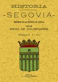 HISTORIA DE LA INSIGNE CIUDAD DE SEGOVIA : Y COMPENDIO DE LAS HISTORIAS DE CASTILLA