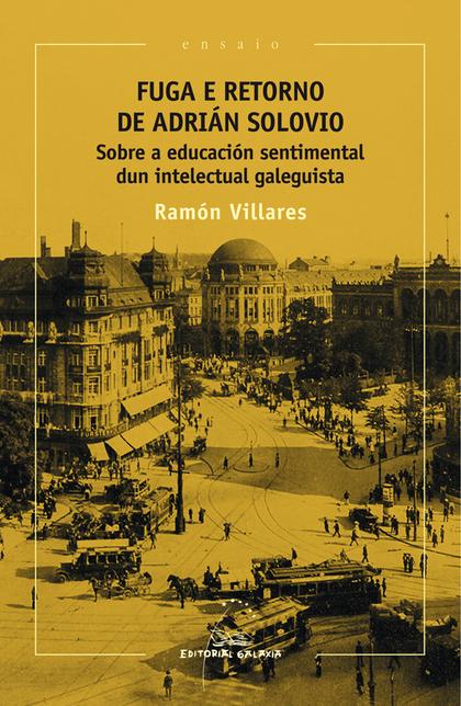 FUGA E RETORNO DE ADRIAN SOLOVIO. SOBRE A EDUCACIO