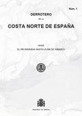 DERROTERO DE LA COSTA NORTE DE ESPAÑA DESDE EL RÍO BIDASOA HASTA LA RÍA DE RIBADDERROTERO 1