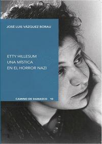 ETTY HILLESUM. UNA MÍSTICA EN EL HORROR NAZI.
