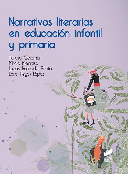 NARRATIVAS LITERARIAS EN EDUCACIÓN INFANTIL Y PRIMARIA.