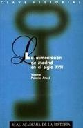 LA ALIMENTACIÓN DE MADRID EN EL SIGLO XVIII Y OTROS ESTUDIOS MADRILEÑO
