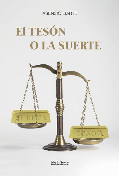 EL TESÓN O LA SUERTE.