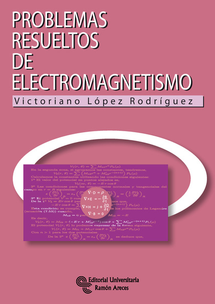 PROBLEMAS RESUELTOS DE ELECTROMAGNETISMO.