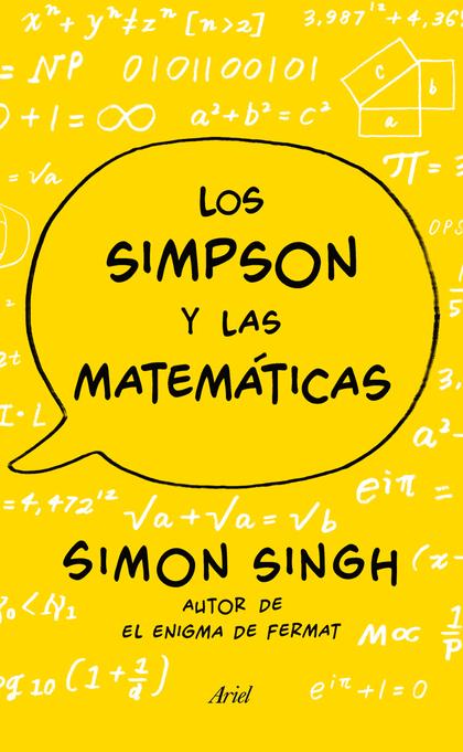 LOS SIMPSON Y LAS MATEMÁTICAS. SIMON SINGH. AUTOR DEL ENIGMA DE FERMAT