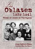 LES OBLATES, 1939-1941 : PRESÓ DE DONES DE TARRAGONA