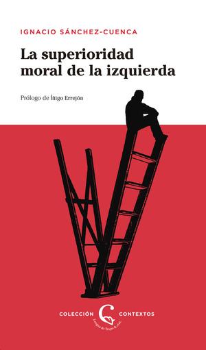LA SUPERIORIDAD MORAL DE LA IZQUIERDA.